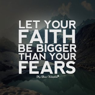 inspirational-quotes-let-your-faith-be-bigger-than-your-fears
